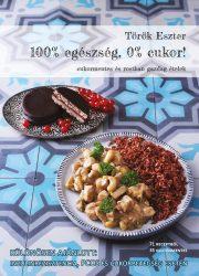 Török Eszter: 100% egészség, 0% cukor!