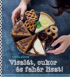 Török Eszter: Viszlát, cukor és fehér liszt!