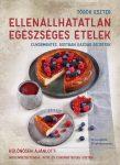 Török Eszter: Ellenállhatatlan egészséges ételek! - ELŐVÉTEL, MEGJELENÉS: 2021.11.15.
